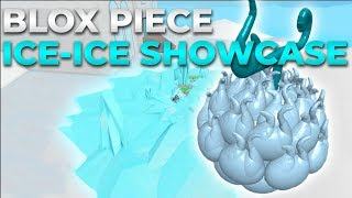 ICE-ICE SHOWCASE! | BLOX PIECE!