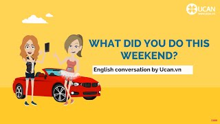 Learn English Conversation: Lesson 10. What did you do this weekend?