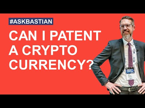 How to patent cryptocurrency and blockchain technology? #askbastian