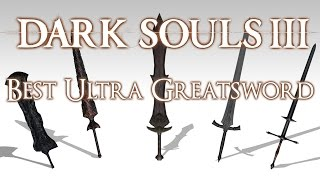 BEST ULTRA GREATSWORD - Dark Souls 3