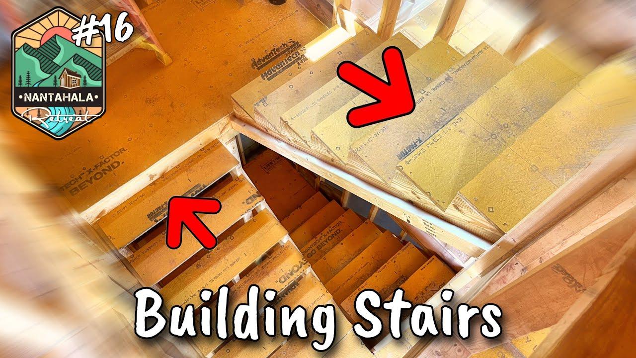 Building Stairs | Building The Nantahala Retreat #16