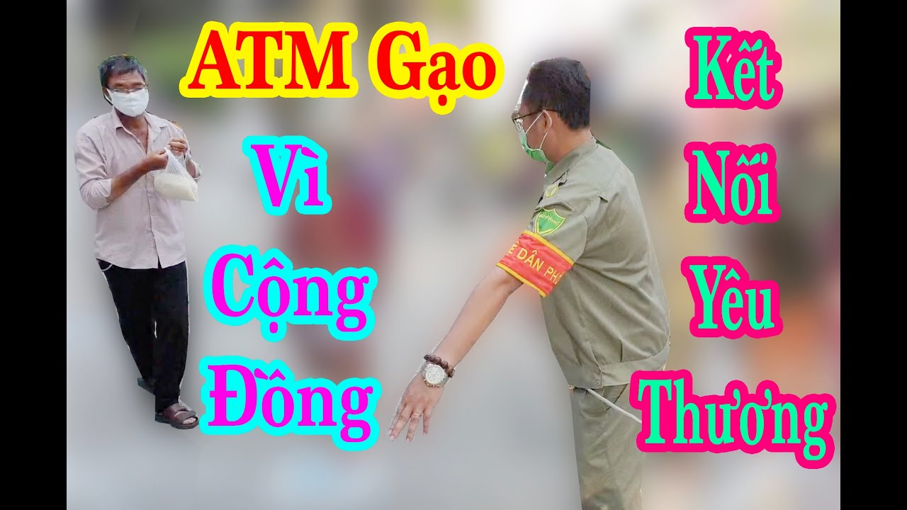 Cây ATM Gạo Tân Phú Giúp Người Ra Sao Trước Ngày Sài Gòn Nhộn Nhịp Trở Lại