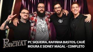 Baixar Programa do Porchat (completo)   PC Siqueira, Rafinha Bastos, Cauê Moura e Sidney Magal (22/03/2018)