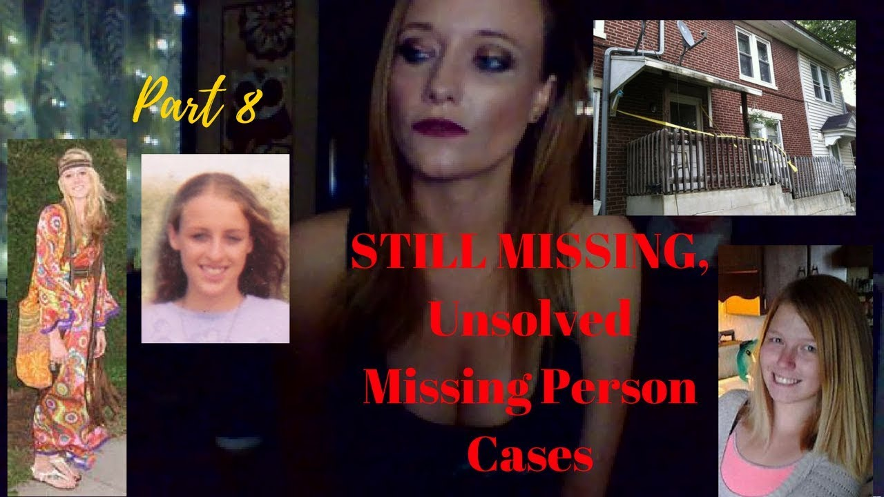 Still Missing     Unsolved Missing Person Cases