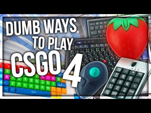 DUMB WAYS TO PLAY CSGO 4