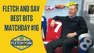 Fletch and Sav Best Bits Matchday #16