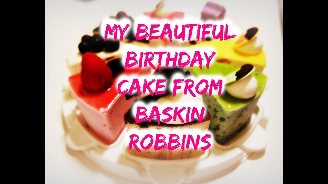 Baskin Robbins cake for my birthday YouTube