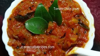 Tomato Onion Gravy Recipe - Side Dish For Chapati / Dosa / Idli / Puri