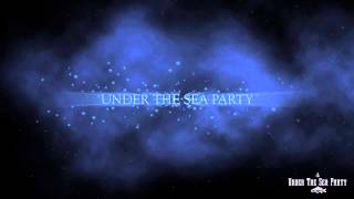 UNDER THE SEA PARTY TRAILER 2
