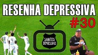 RESENHA DEPRESSIVA #30 - Sport 1 x 0 Santos (Brasileirão 2016)