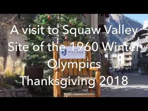 Squaw Valley Visit - 1960 Winter Olympics Site - Thanksgiving 2018