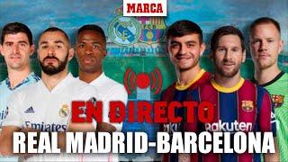 Real Madrid - Barcelona EN DIRECTO: El Clásico en Vivo LALIGA SANTANDER I MARCA