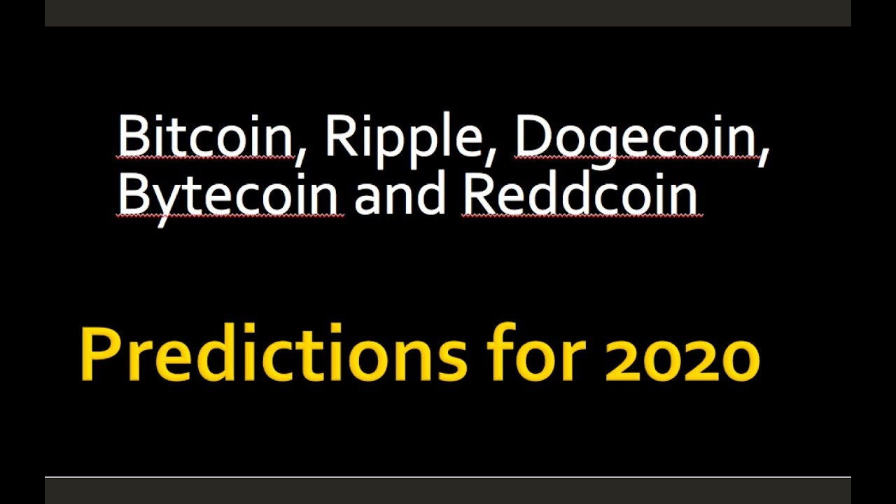 Bitcoin, Ripple, Dogecoin, Reddcoin and Bytecoin Predictions for 2020