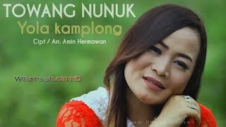 TOWANG NUNUK  YOLA KAMPLONG VIDEO CLIPS ASLI 2018 MP3