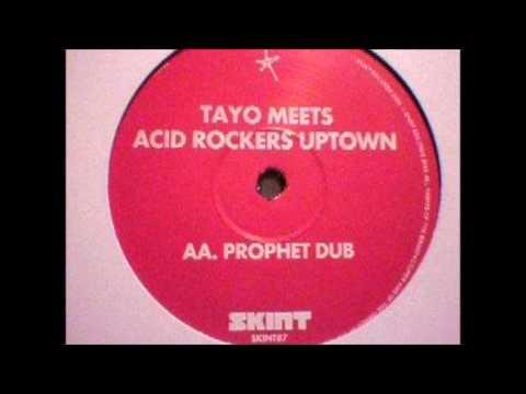 Tayo Meets Acid Rockers Uptown – Prophet Dub