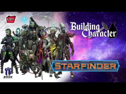 Building Character - Starfinder episode!   Recorded Live on 8/10/17