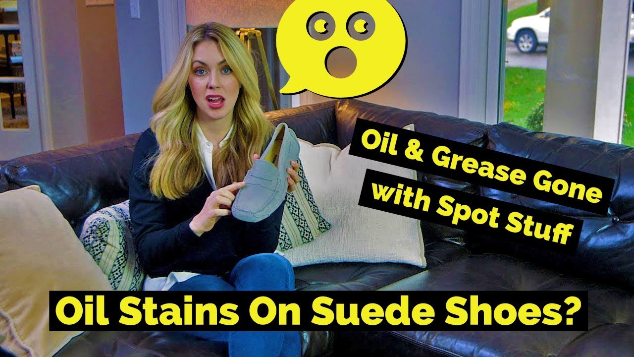 How To Remove Oil Grease From Suede Shoes With Spot Stuff