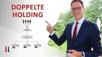 Warum die DOPPELTE HOLDING die beste Rechtsform ist! Steuerberater Christoph Juhn
