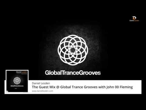 Daniel Lesden - Guest Mix @ Global Trance Grooves with John 00 Fleming