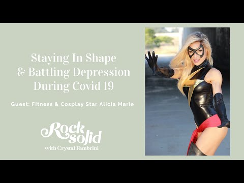 ROCK SOLID PODCAST Fitness & Cosplay Star Alicia Marie On Fitness, Fighting Depression In Covid19
