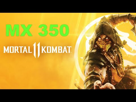 MX 350 | MORTAL KOMBAT 11 - Gaming |