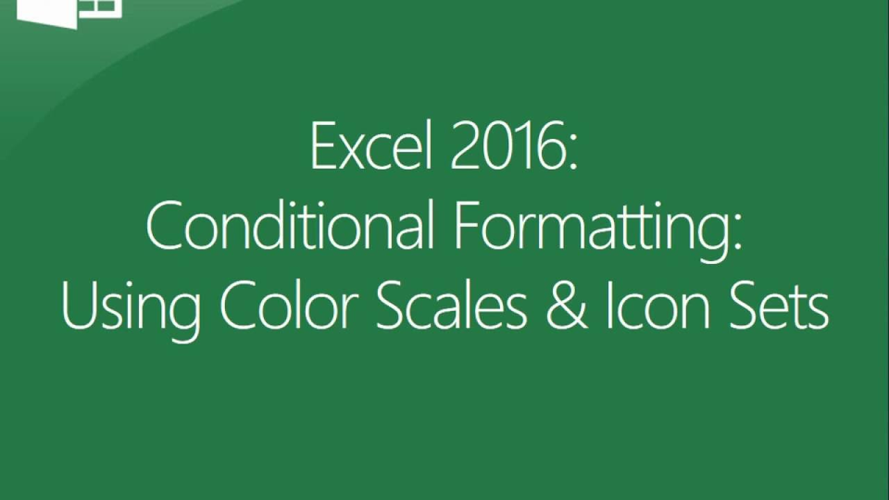 Excel 2016 - Conditional Formatting - Using Color Scales & Icon Sets