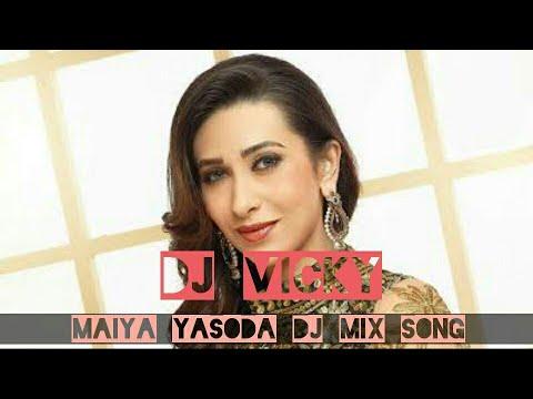Maiya Yasoda Dj Mix By Vicky¤¤¤¤¤¤wish U Happy New Year 2k19¤¤¤¤¤¤