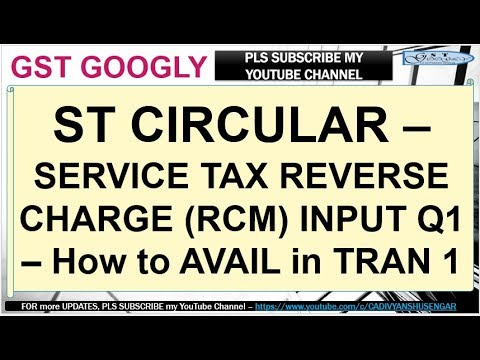 SERVICE TAX REVERSE CHARGE INPUT CREDIT JUNE'17 - How to transfer in GST, TRAN 1*