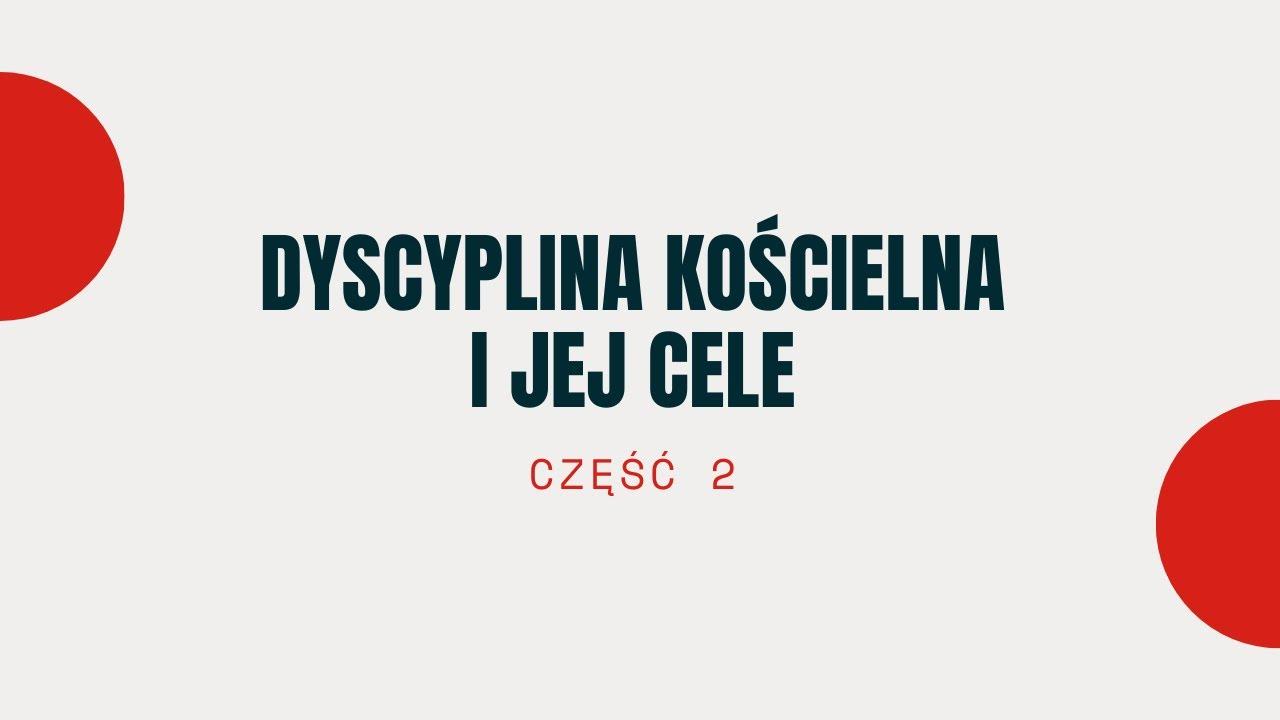 Dyscyplina kościelna i jej cele | Tomasz Krążek