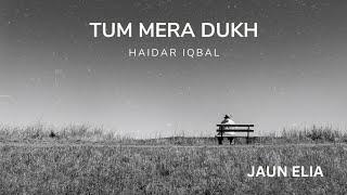 Tum mera dukh bant rahi ho | Singer: Haider Iqbal | Poet: Jaun Elia | Tribute To Jaun Elia