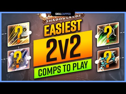 Easiest 2v2 Comps To Play in Shadowlands 9.0 TIER LIST