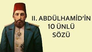 II. Abdülhamid'in 10 Ünlü Sözü