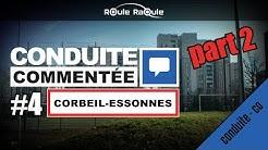 Conduite commentée CORBEIL-ESSONNES PARTIE 2 - 🚗💨Permis 2020