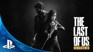 The Last of Us Remastered Announce Trailer