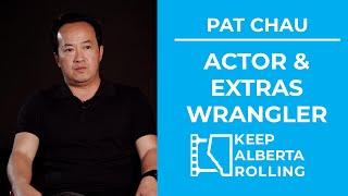 Pat Chau - Actor & Extras Wrangler