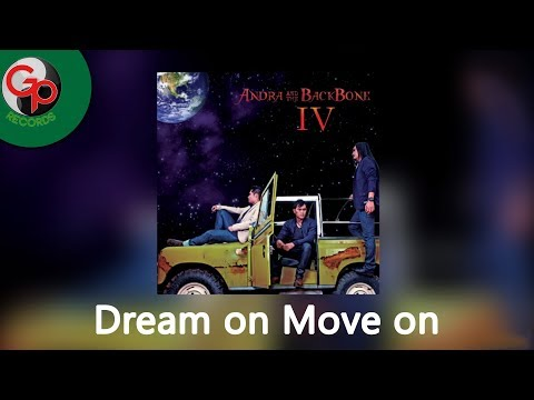 Andra And The Backbone - Dream On Move On