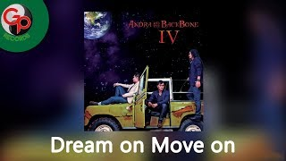 Andra And The Backbone - Dream On Move On (Official Lyric)