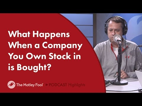What Happens When a Company You Own Stock in is Bought?