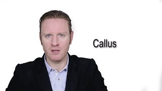 Callus - Meaning | Pronunciation || Word Wor(l)d - Audio Video Dictionary