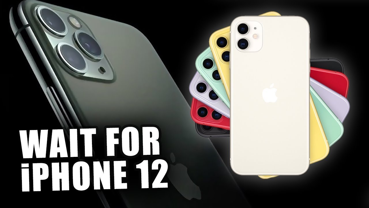My iPhone 11 Thoughts? Wait For The iPhone 12