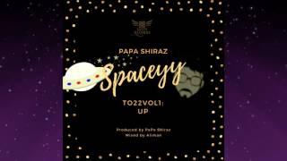 papa shiraz spaceyy