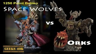 Space Wolves Vs Orks Warhammer 40,000 7th Edition Battle Report