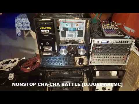 DjJoemarLMC - NONSTOP CHA-CHA BATTLE