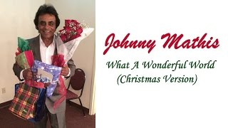 "Johnny Mathis  ""What A Wonderful World"" (Christmas Version)"
