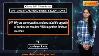 Q11 Why decomposition reactions are called the opposite of combibnation reactions?