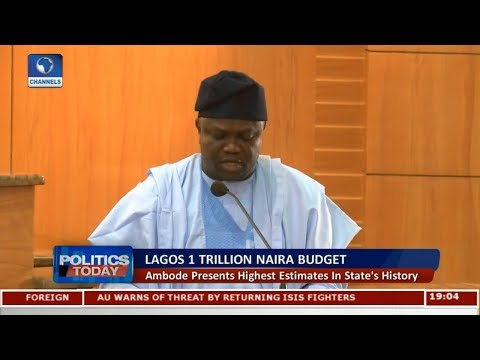 Ambode Presents Highest Budget Estimate In State's History Pt 1 | Politics Today |