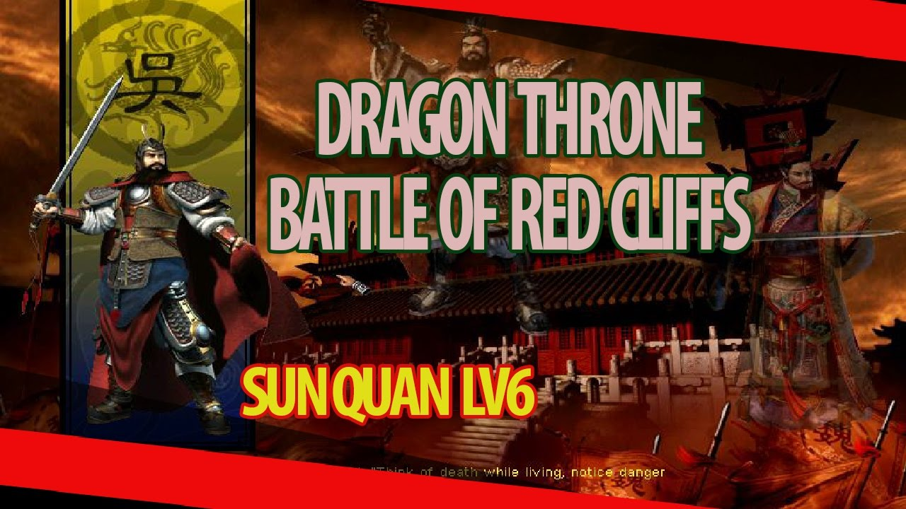 Dragon Throne Battle of Red Cliffs - Sun Quan Level 6 ...