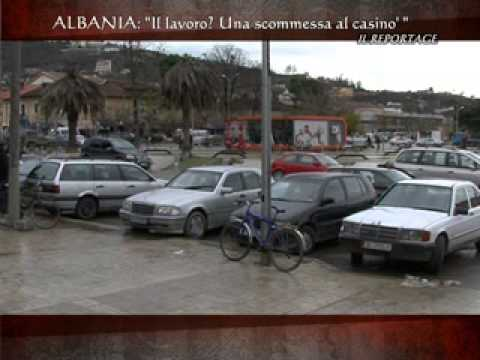 """ALBANIA, """"IL LAVORO? UNA SCOMMESSA AL CASINO'"""" - IL REPORTAGE COMPLETO"""