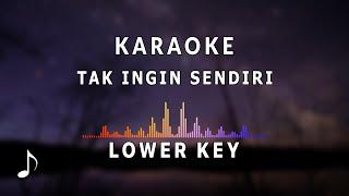 Karaoke Nada Rendah - Tak Ingin Sendiri