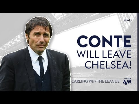 """CONTE WILL LEAVE CHELSEA BECAUSE..."" 